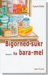 fanch-peru-roman-breton-Bigorned-sukr-ha-bara-mel