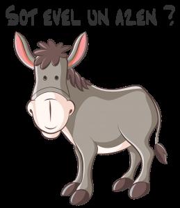 Bête comme un âne en breton, Sot evel un azen.