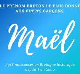 Maël, le prénom breton masculin le plus donné en Bretagne.
