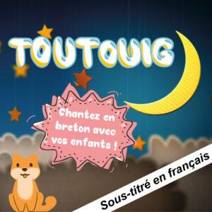 Toutouig, chantez en breton avec vos enfants.